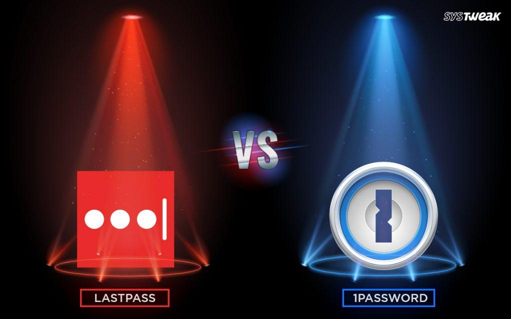 1Password Vs LastPass: A Quick Comparison