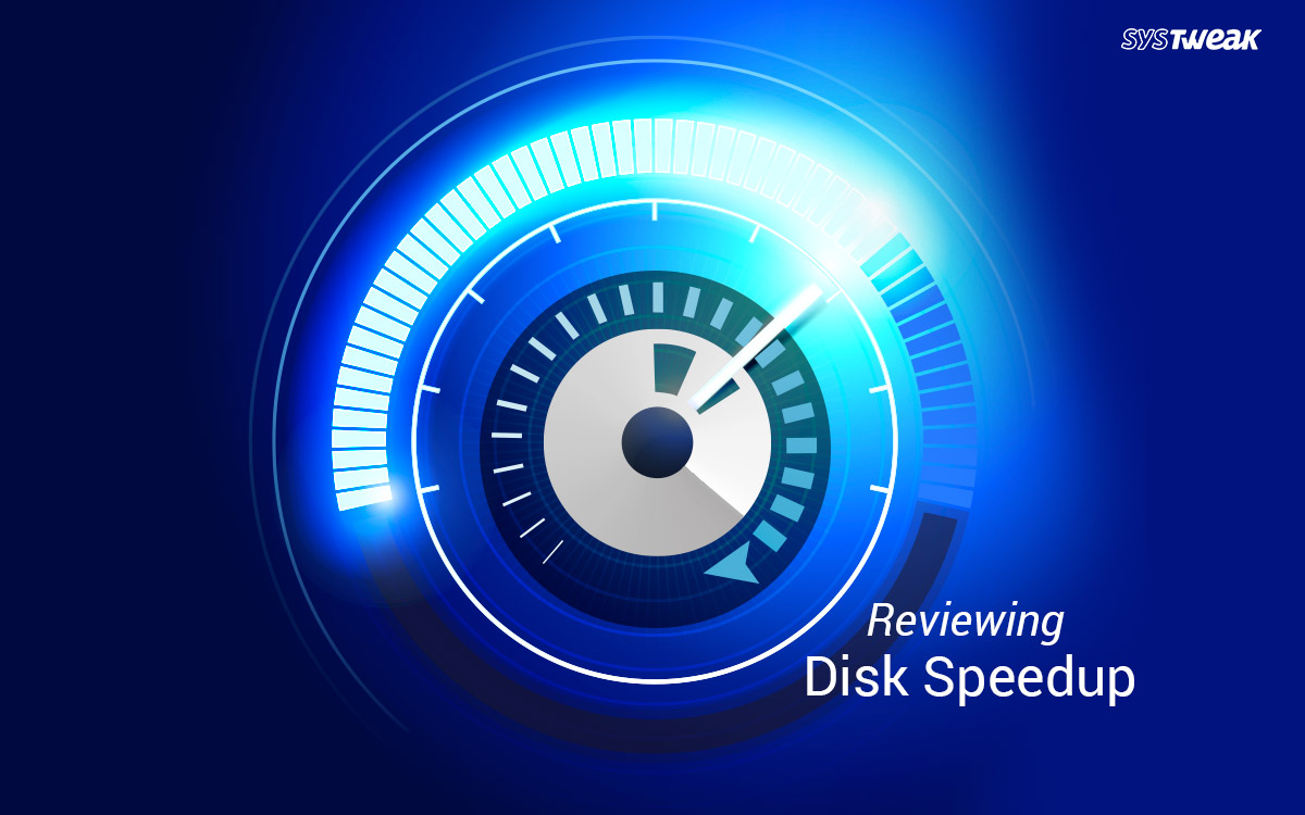 Reviewing Disk SpeedUp: An All-In-One Solution For Hard Drive Issues