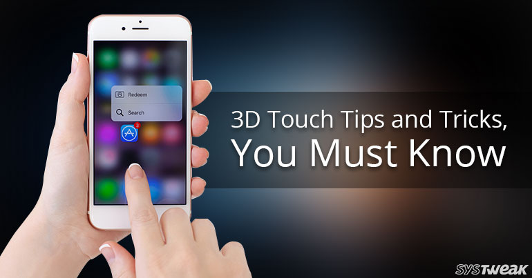 3D Touch Tips And Tricks, You Must Know