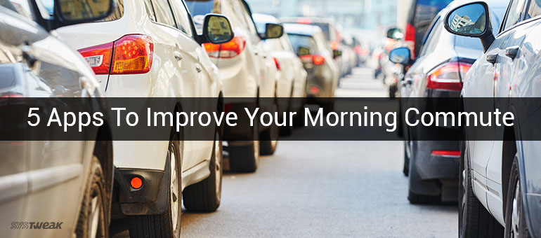 5 Amazing Apps to Improve Your Morning Commute