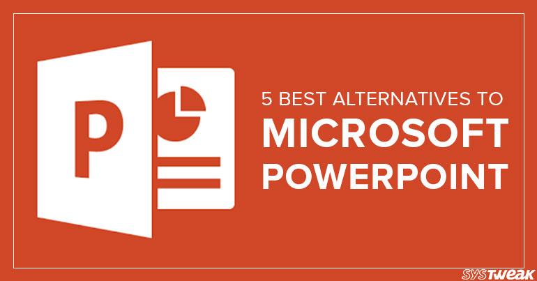 5 Best Alternatives To Microsoft PowerPoint