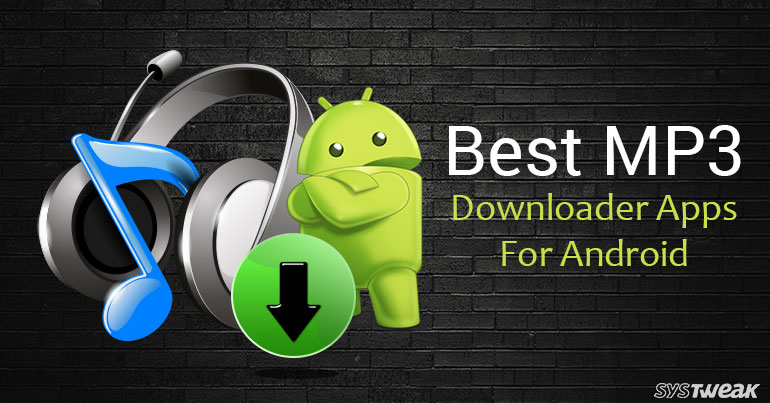 5 Best MP3 Downloading Apps For Android