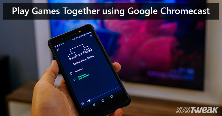 5 Best Multiplayer Games To Enjoy On Google Chromecast