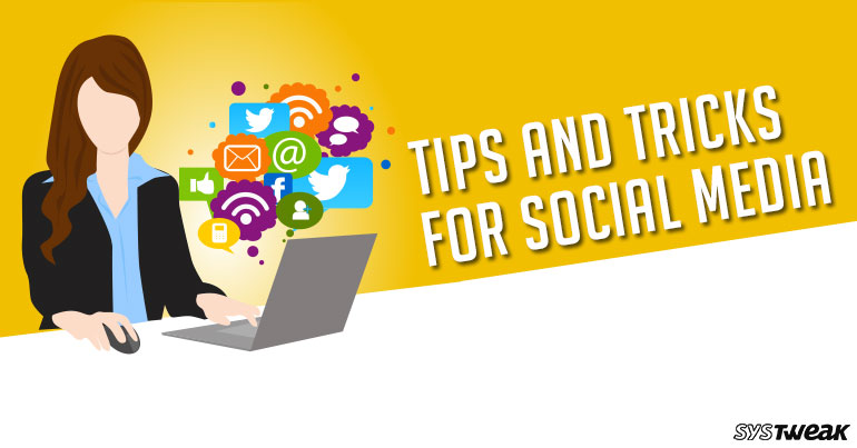 5 Best Tips And Tricks For Social Media
