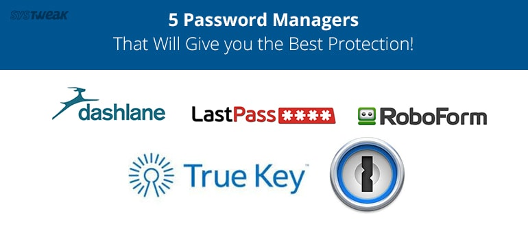 5 Best Password Managers That Will Give you the Best Protection!