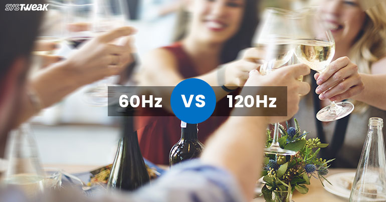What Is Better – 120Hz vs 60Hz Display