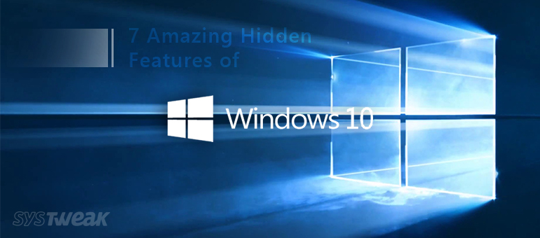 7 Amazing Hidden Features of Windows 10