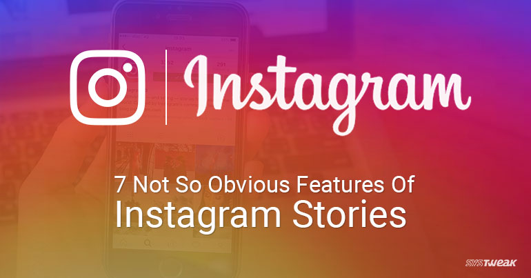 7 Not So Obvious Features Of Instagram Stories