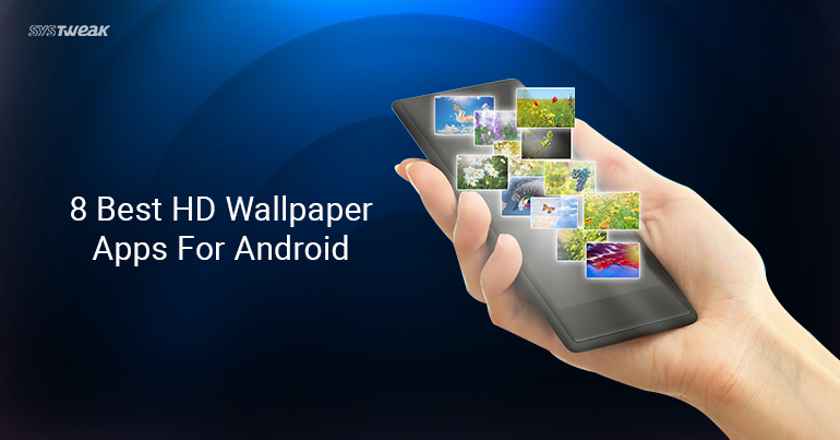 8 Best HD Wallpaper Apps For Android