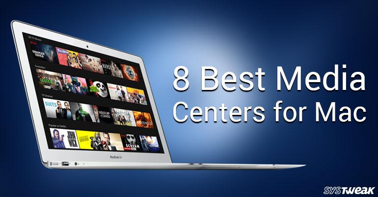 8 Best Media Center For Mac