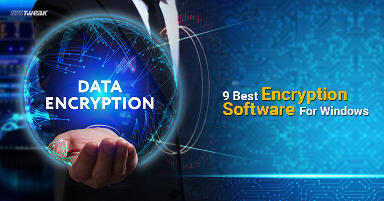 9 Best Encryption Software For Windows
