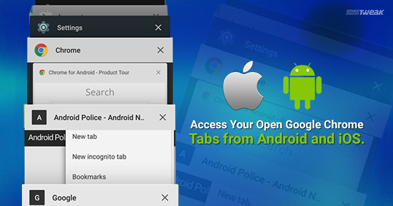Access Open Google Chrome Tabs with Android and iOS