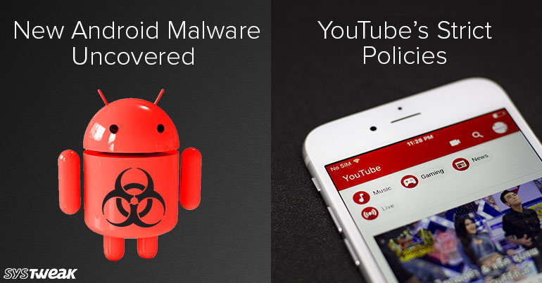 Newsletter: Advanced  Android Malware Unleashed & YouTube Stricter Towards Creator Monetization And Partnerships