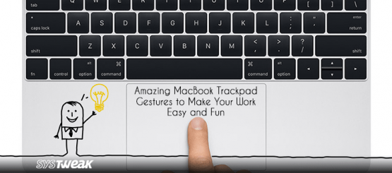8 Amazing MacBook Trackpad Gestures to Make Your Work Easy and Fun