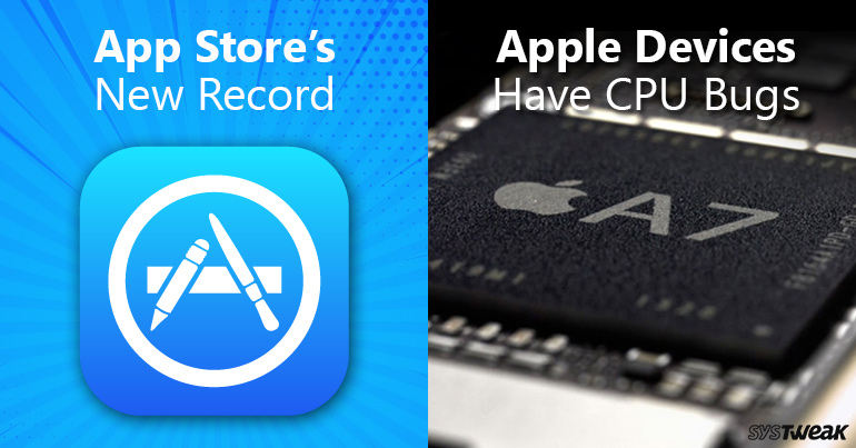 Newsletter: App Store Sets New Record & Beware! Your Apple Device Might Be Buggy