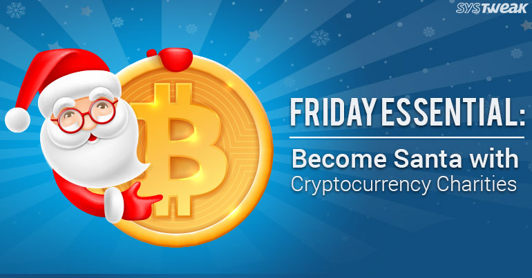 Friday Essentials: Become Santa With Cryptocurrency Charities