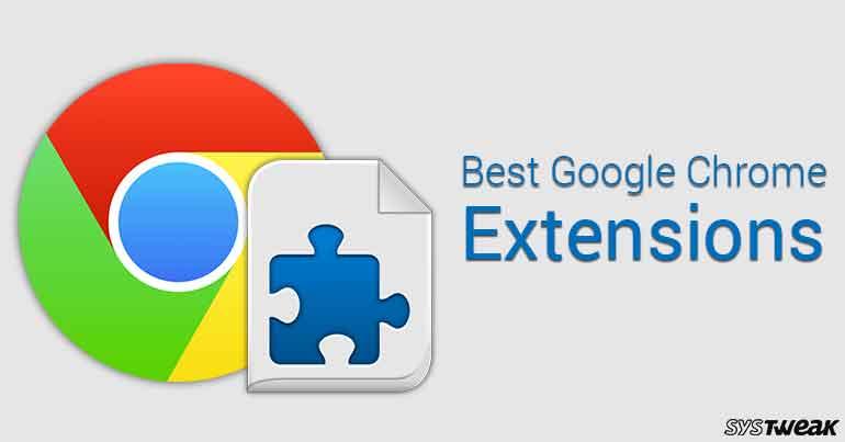40 Best Google Chrome Extensions- Part I