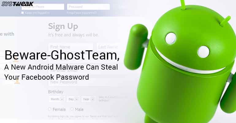 Beware-GhostTeam, A New Android Malware Can Steal Your Facebook Password