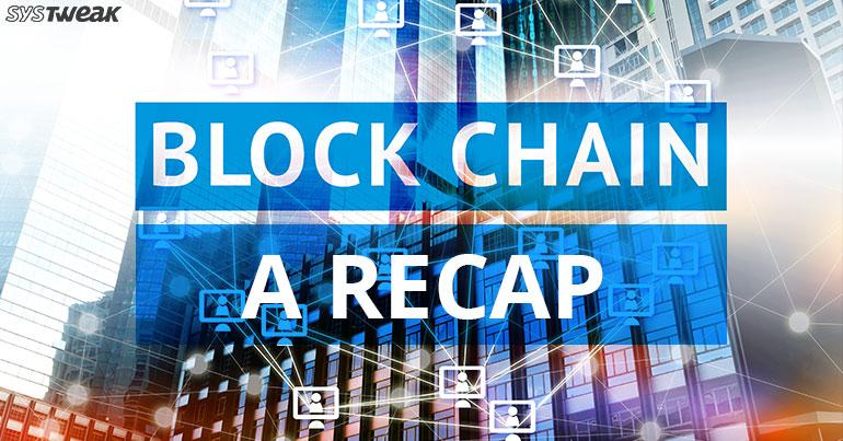 Blockchain: A Brief Recap
