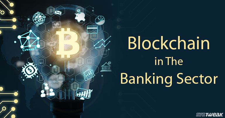 Blockchain: Banking Made More Simple Yet Secure