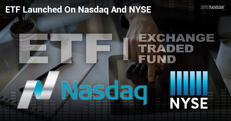 Blockchain: ETFs Launched For The First Time On Nasdaq And NYSE