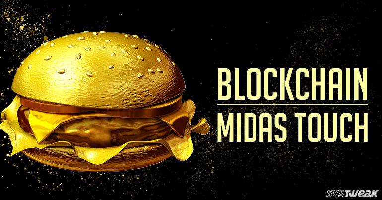 Blockchain: Midas Touch Strikes Again!