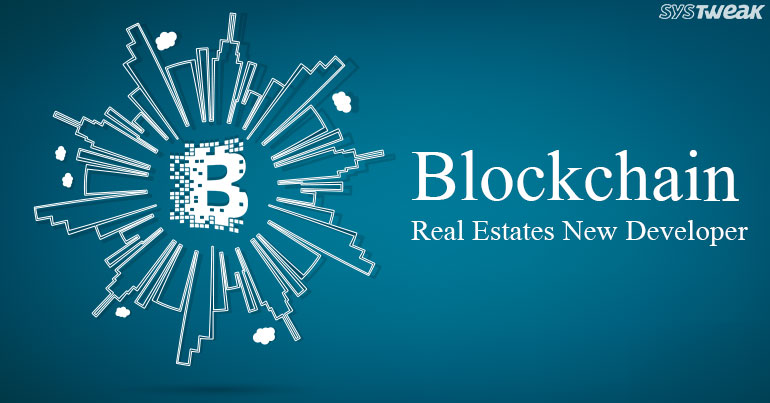 Blockchain: The 'Real' Real-Estate Developer