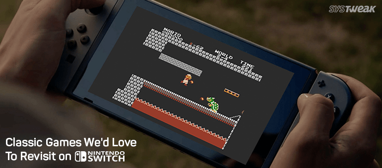 10 Classic Games We'd Love to Revisit on Nintendo Switch