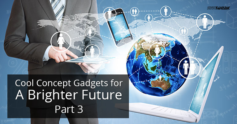 Cool Concept Gadgets for A Brighter Future Part 3