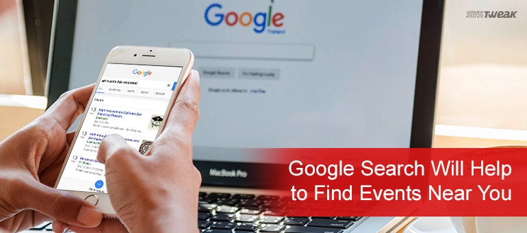 Google Search Will Help You To Find Nearby Events
