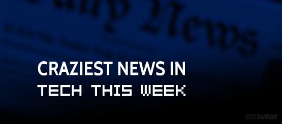 Friday Essentials: Craziest News in Tech This Week
