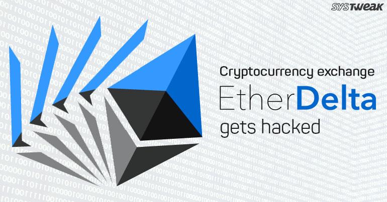 Cryptocurrency Exchange EtherDelta Gets Hacked