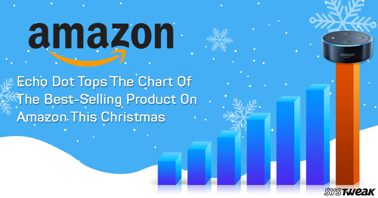 Echo Dot Tops The List In Best-Selling Products On Amazon This Christmas