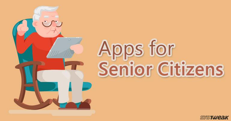 5 Apps to Make Life Easy for Senior Citizens