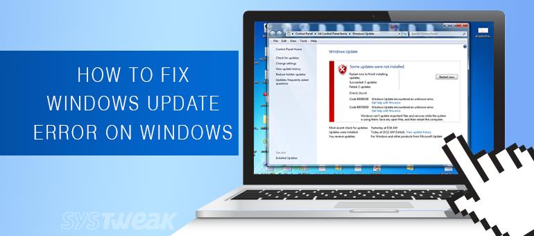 How to Fix Windows Update Error On Windows 10, 8, 7