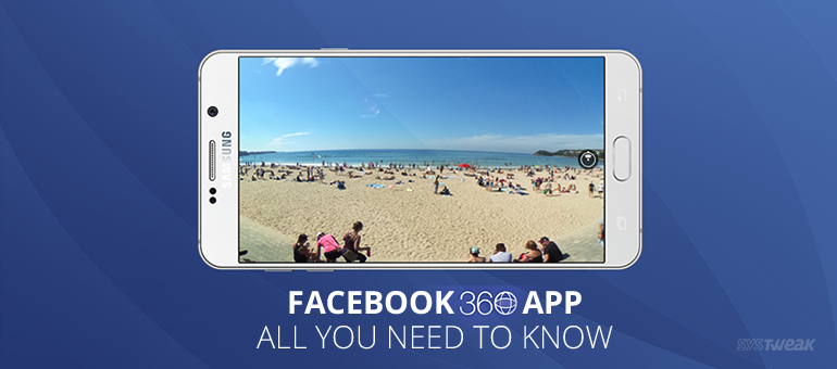 Facebook Launches 360 App – Here's Everything You Need to Know
