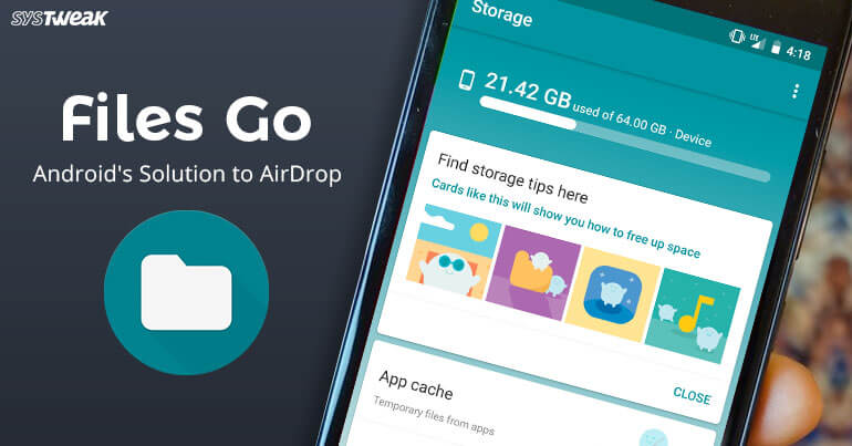 Files Go: Android's Answer To AirDrop