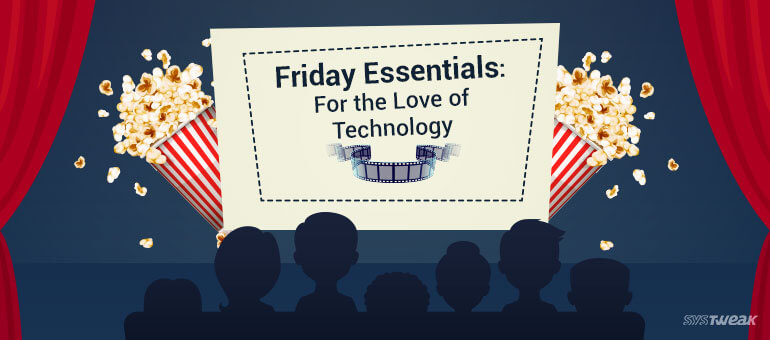 Friday Essentials: 7 Must Watch Tech Movies if You're Geek by Choice!