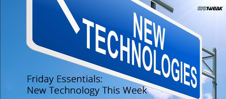 Friday Essentials: What's New in Tech This Week?