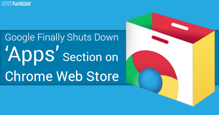 Google Bids Farewell to the Apps Section of Chrome Web Store