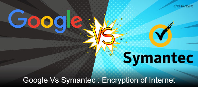 Google Rejects Symantec Security Certificates