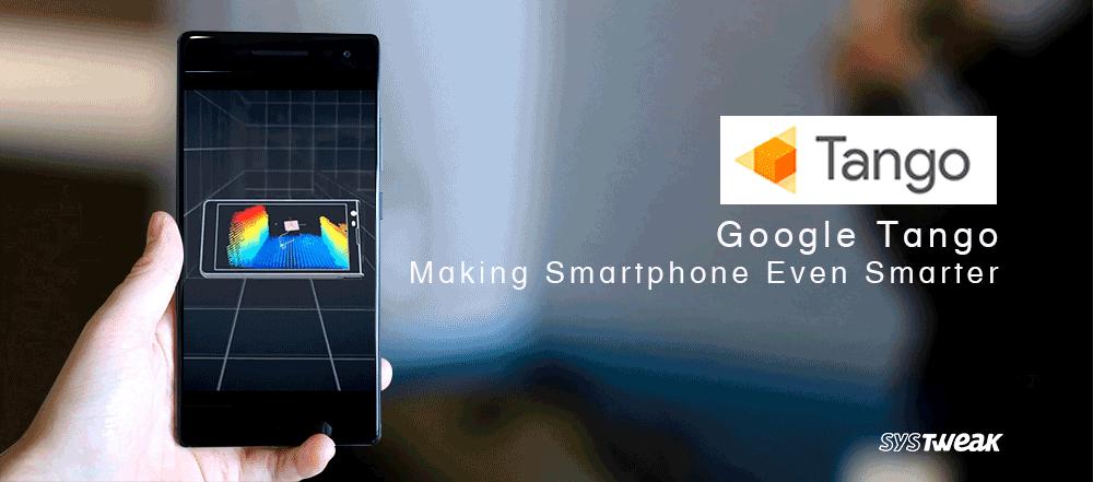 Google Tango: Making Smartphone Even Smarter