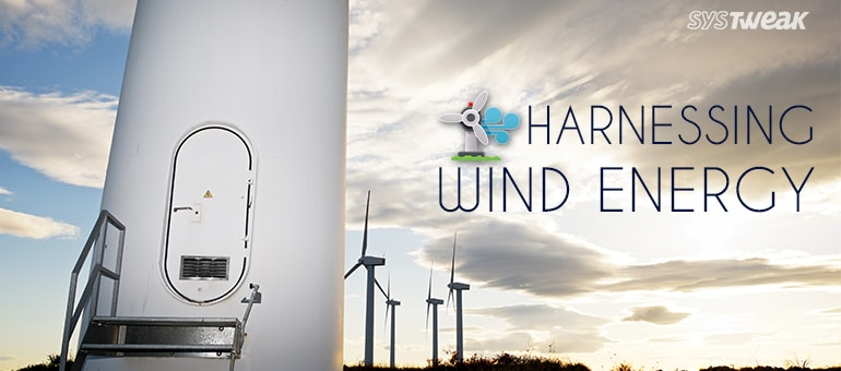 Harnessing Wind Energy, the 21st Century Way!