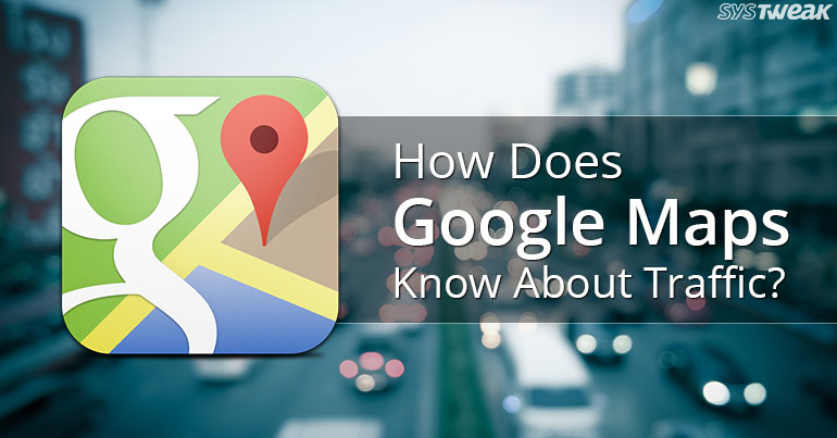How Google Maps Provide Traffic Updates