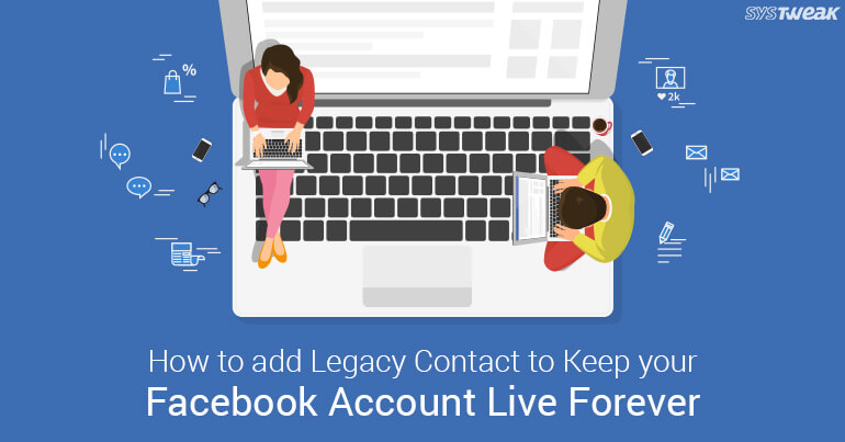 How To Add Legacy Contact To Keep Your Facebook Account Live Forever