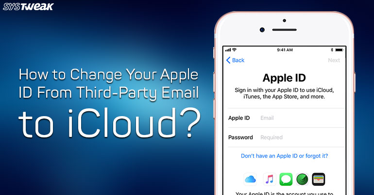 How To Change Your Apple ID From Third-Party Email To iCloud?