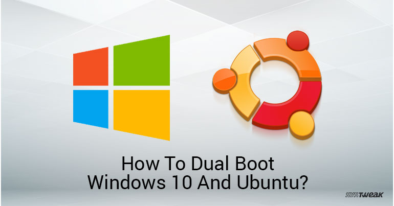 How To Dual Boot Windows 10 And Ubuntu
