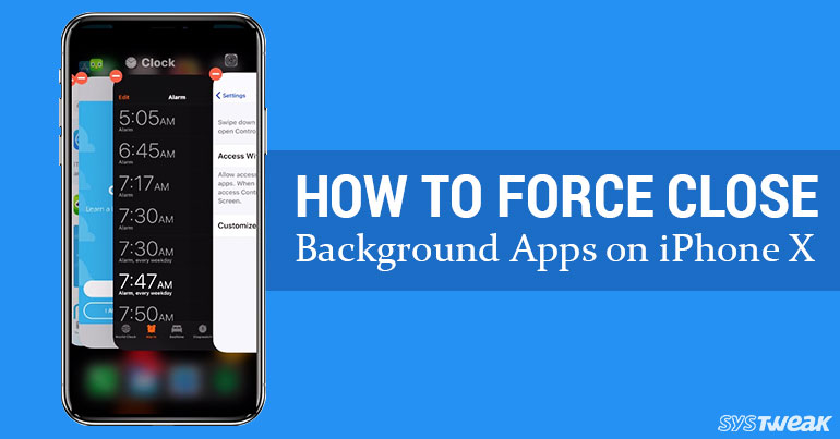 How To Force Close Background Apps On iPhone X