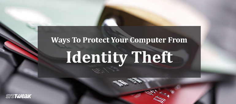 How To Protect Your Computer From Identity Theft