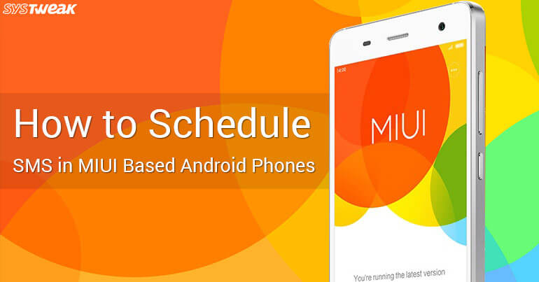 How To Schedule SMS In MIUI Based Android Devices